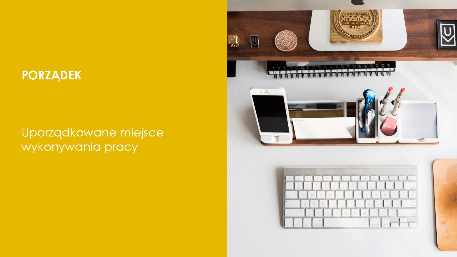 Praca w domu, dobre praktyki: •Uporządkowane biurko